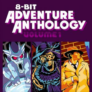 8-Bit Adventure Anthology: Volume One